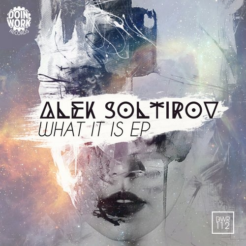 Alek Soltirov – What It Is EP [DWR112]